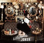Selector infected WIXOSS OPテーマ「killy killy JOKER」 通常盤