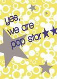 yes, we are pop star